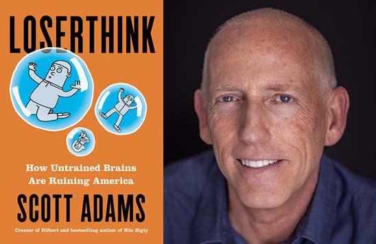 Scott Adams on how 'Loserthink' is Ruining America