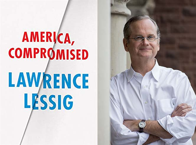 America, Compromised: Lawrence Lessig on Corruption in America