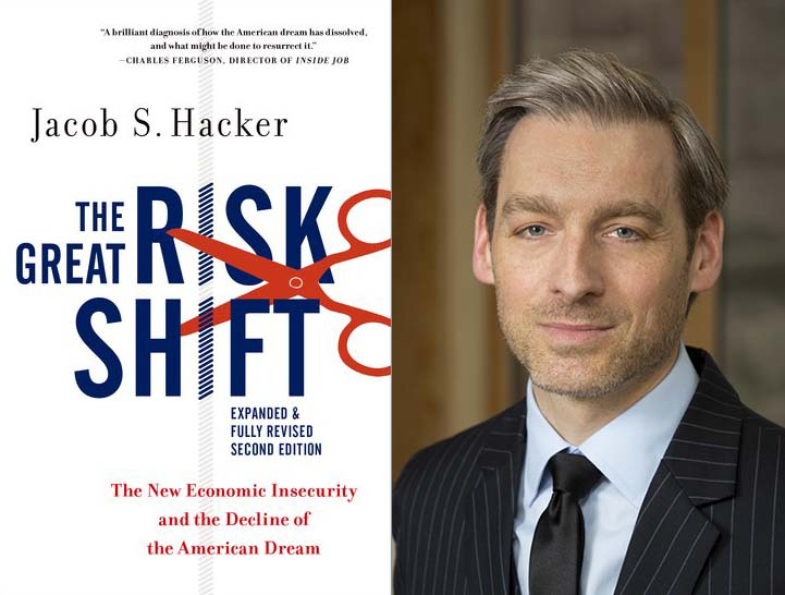 Jacob Hacker on The Great Risk Shift
