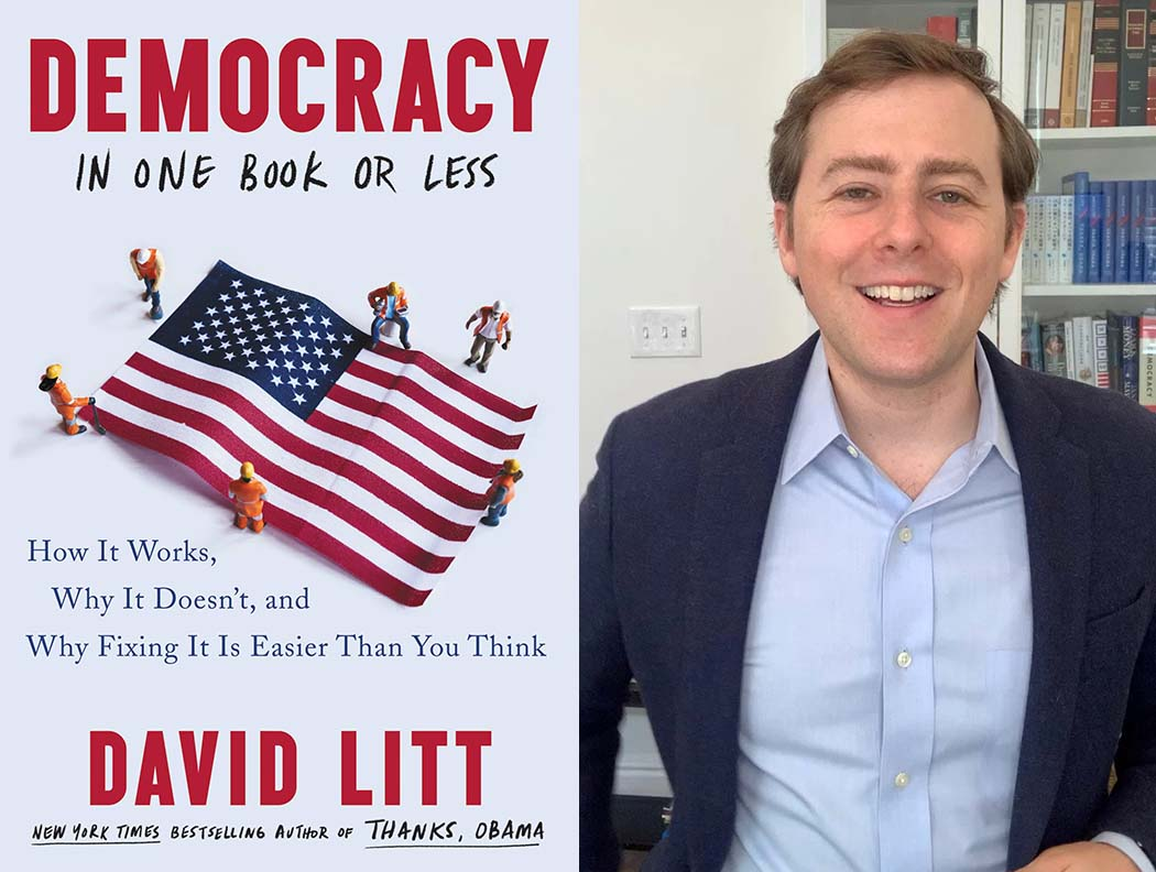 David Litt on Reforming American Democracy (in one book or less)