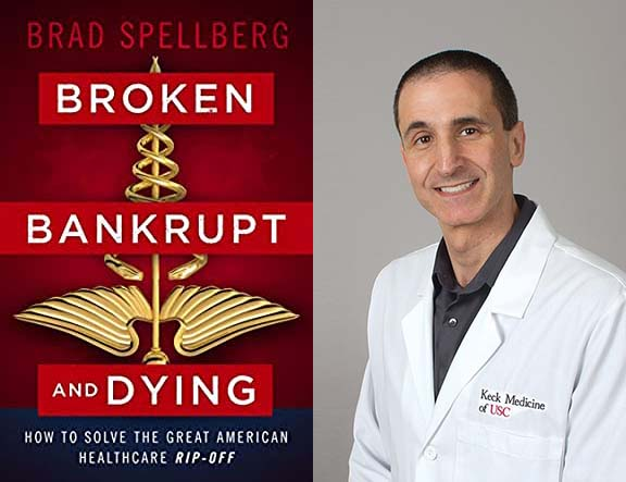 Dr. Brad Spellberg on Solving The Great American Healthcare Rip-Off