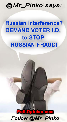 Russian Election Interference? HEY CONGRESS! SENATE! PASS a LAW by @Mr_Pinko DEMAND VOTER I.D. LAW to STOP RUSSIAN INTERFERENCE (or ANY interference) with our elections!