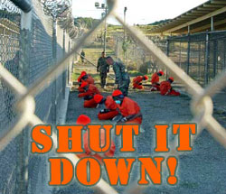 Shut Down the Guantanamo Torture Center