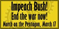 End the war. Impeach Bush