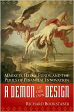 A Demon of Our Own Design. Richard Bookstaber