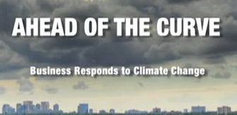 Ahead of the Curve: Business responds to climate change