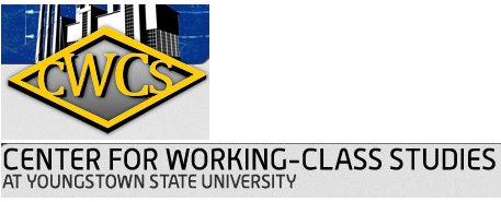 Center For Working-Class Studies. Youngstown State University