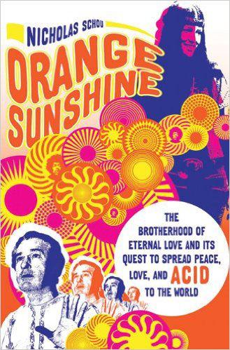 Orange Sunshine. Nicholas Schou