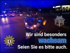 """""""Wir sind besonders wachsam. Seien Sie es bitte auch"""" Polizei Berlin"""