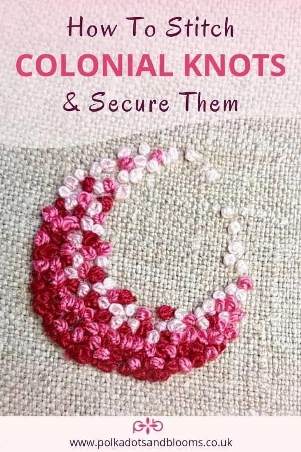 Colonial Knot Stitch : colonial, stitch, Stitch, Colonial, Knots, Secure, Polkadots, Blooms