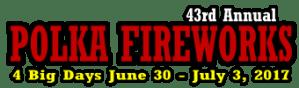 Polka Fireworks 2017 June 30-July 3