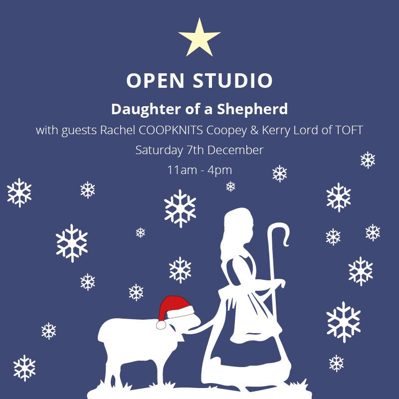 Daughter of a Shepherd open studio Saturday 7th December 2019