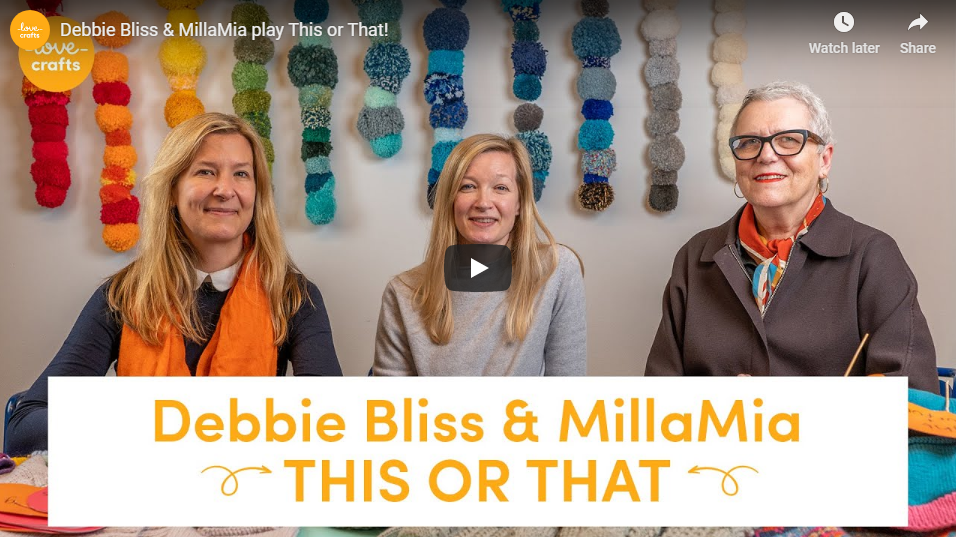 LoveCrafts: Debbie Bliss & MillaMia play This or That!