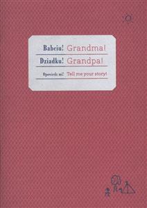 babciu dziadku opowiedz mi
