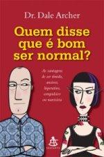 QUEM_DISSE_QUE_E_BOM_SER_NORMAL