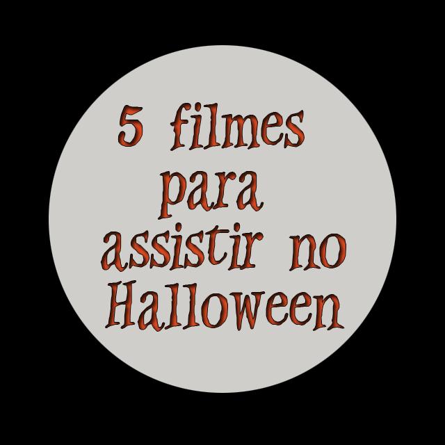 5 filmes para assistir no Halloween