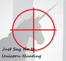 Just say no to unicorn hunting and hunters