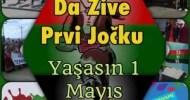 Da Žive Prvi Jočku / Yaşasın 1 Mayıs  ŠE OTBIVAME Na Vojna,       Savaşa Na Razorenje,   Yıkıma Na Robstvo,    […]