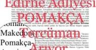 ON EKİM 25, 2018 Pek çok kesim burnu havada bir şekilde Pomakça dil değildir naraları atadursun Pomak Press'in haberine göreEdirne Adalet Komisyonu Başkanlığı resmi ilanında Pomakça Tercüman aradığını duyurdu. Sözkonusu […]