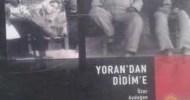 """Meandros Kitaplığından: """"Yoran'dan Didim'e"""" December 20th, 2011 Meandros Festivali açılışında Didimli müzik öğretmeniÖzer Aydoğançocukluğunun geçtiği, elli yıl önce elektriği suyu olmayan Didim'le ilgili anılarını yazdığı, Didim Belediyesinin desteğiyle çıkan """"Yoran'dan […]"""