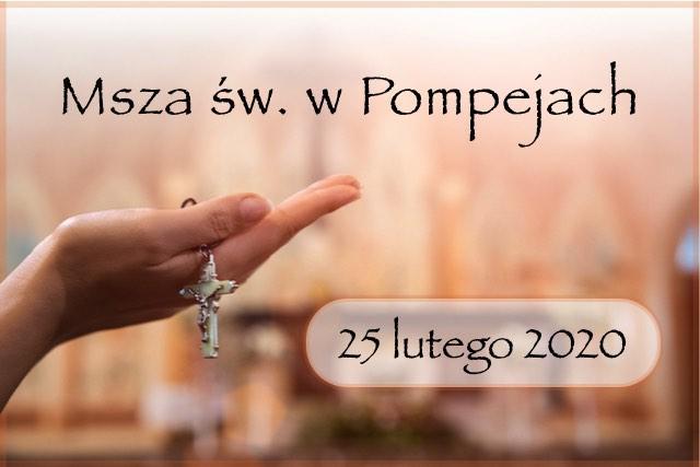 Msza św. w Pompejach – 25 lutego 2020