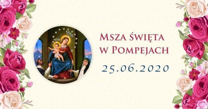 Msza św. w Pompejach – 25 czerwca 2020