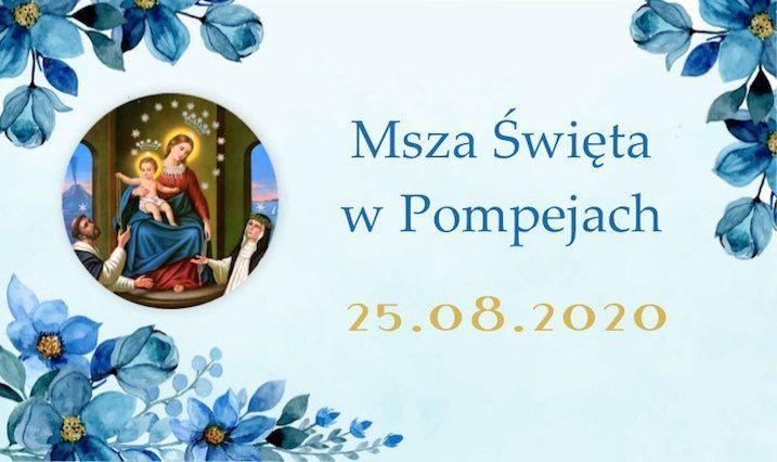 Msza św. w Pompejach – 25 sierpnia 2020