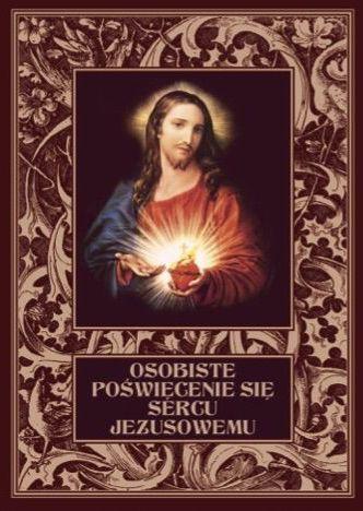 Książka: Osobiste poświęcenie się Sercu Jezusowemu