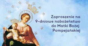Zaproszenie na 9-dniowe nabożeństwo do Matki Bożej Pompejańskiej