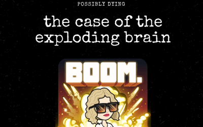 The Case of The Exploding Brain