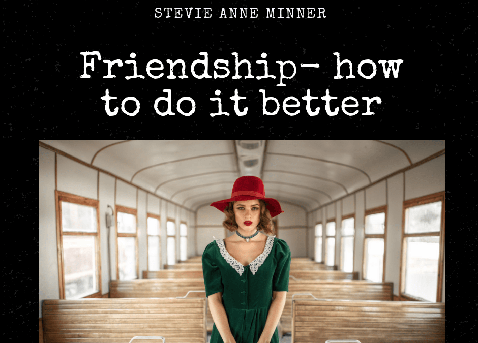 Friendship- How To Do It Better