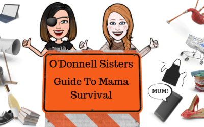 The O'Donnell Sisters Guide to Mama's Survival