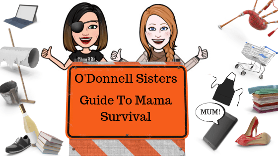The O'Donnell Sister's Guide To Mama's Survival