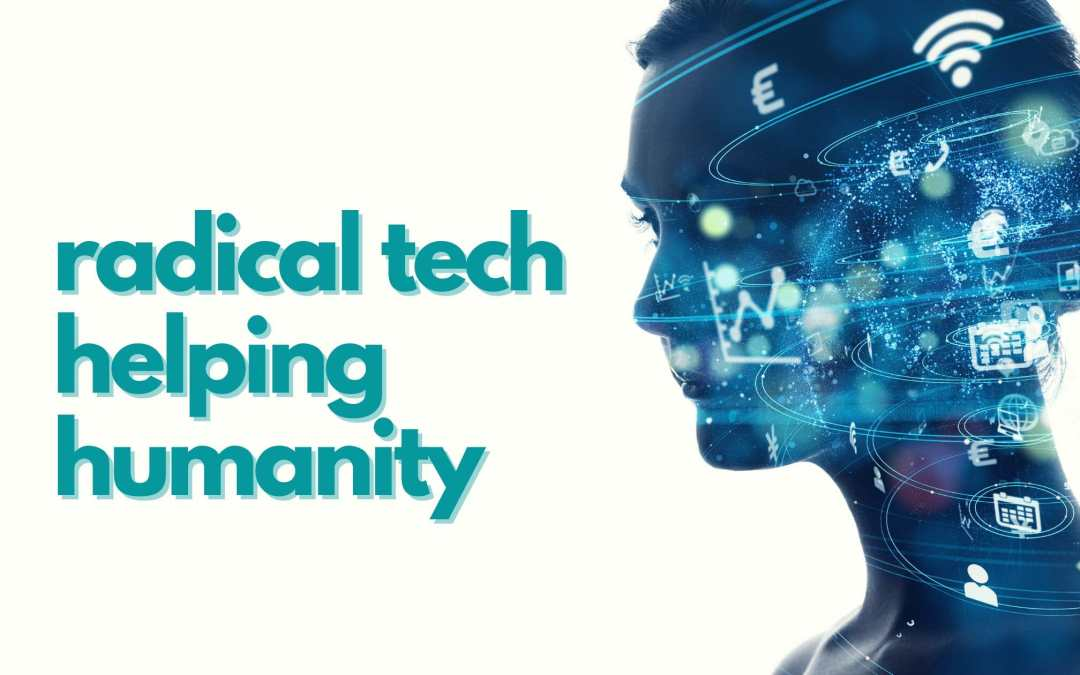 Radical Tech Companies Helping and Not Commodifying Humanity