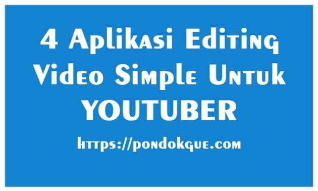4 Aplikasi Editing Video Simple Untuk Youtuber