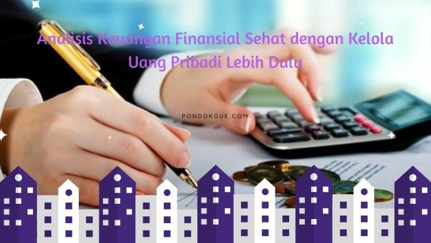 Analisis Keuangan Finansial Sehat dengan Kelola Uang Pribadi Lebih Dulu