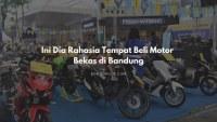 Ini Dia Rahasia Tempat Beli Motor Bekas di Bandung