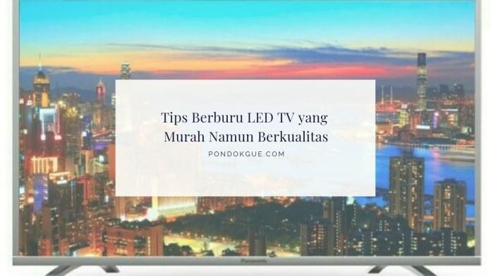 Tips Berburu LED TV yang Murah Namun Berkualitas