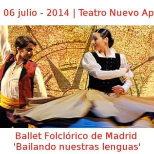 02 - 06 julio - 2014 | Teatro Nuevo Apolo | Ballet folclórico de Madrid - 'Bailando nuestras lenguas' | Veranos de la Villa 2014 | Madrid