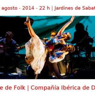09 agosto - 2014 - 22:00 h | Jardines de Sabatini | Compañía Ibérica de Danza - 'Noche de Folk' | Veranos de la Villa 2014 - Madrid