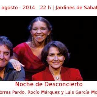 10 agosto - 2014 - 22 h | Jardines de Sabatini | Rosa Torres Pardo, Rocío Márquez y Luis García Montero - 'Noche de Desconcierto' | Veranos de la Villa 2014 - Madrid
