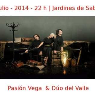 14 julio -2014 - 22:00 h | Jardines de Sabatini | Pasión Vega & Dúo del Valle | Veranos de la Villa 2014 | Madrid