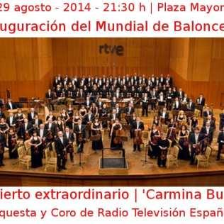 29 agosto - 2014 - 21:30 h | Plaza Mayor | Inauguración del Mundial de Baloncesto | Concierto extraordinario | 'Carmina Burana' - Orquesta y Coro de Radio Televisión Española | Veranos de la Villa 2014 - Madrid