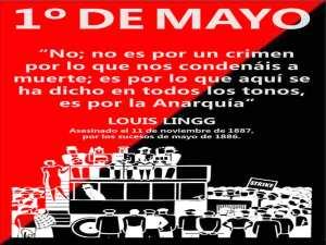 Primero de Mayo   'No es por un crimen por lo que nos condenáis a muerte'   Louis Lingg