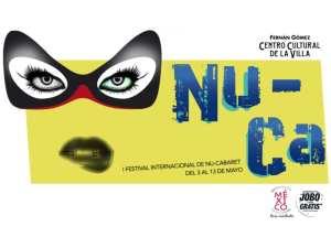 NU-CA   1er Festival Internacional de Nu-Cábaret   03-13/05/2018   Fernán Gómez-Centro Cultural de la Villa   Madrid