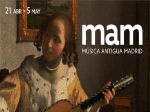 1er Festival de Música Antigua Madrid   MAM19   21/04-05/05/2019   Teatro Fernán Gómez. Centro Cultural de la Villa   Madrid   Cartel