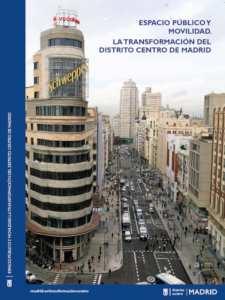 Espacio público y movilidad. La transformación del distrito Centro de Madrid   Ayuntamiento de Madrid, 2019   Portada