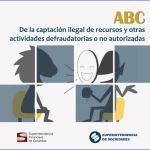 ABC de la captación ilegal de recursos y Otras actividades defraudatorias o no autorizadas.