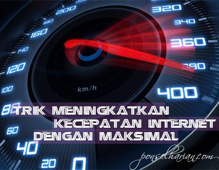 Trik Meningkatkan Kecepatan Internet
