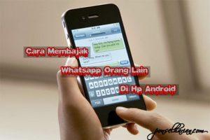 cara menyadap whatsapp pacar di hp android